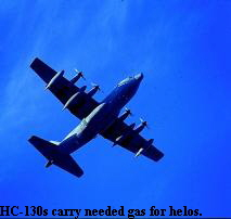 HC-130s carry needed gas for helos.